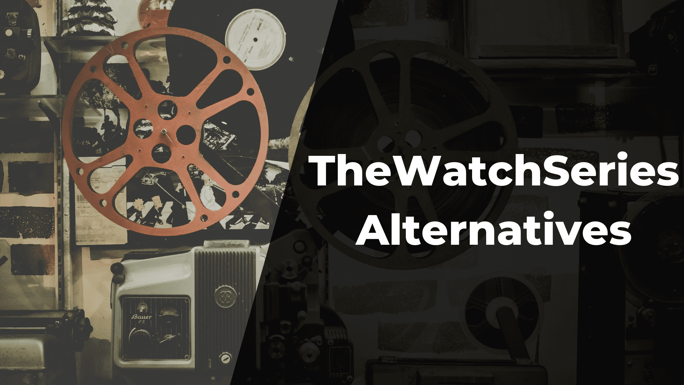 7 Best Alternatives for Thewatchseries Online