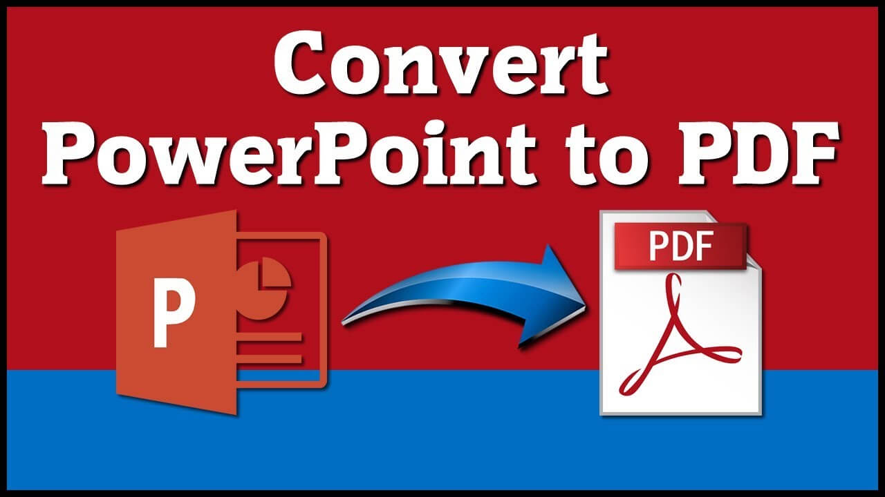 What Are the 3 Main Ways to Convert PPT to PDF?