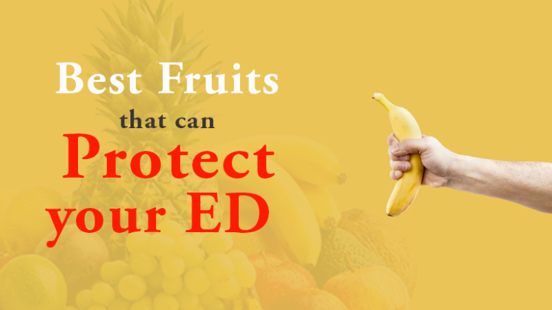 Best fruits that can protect your ED
