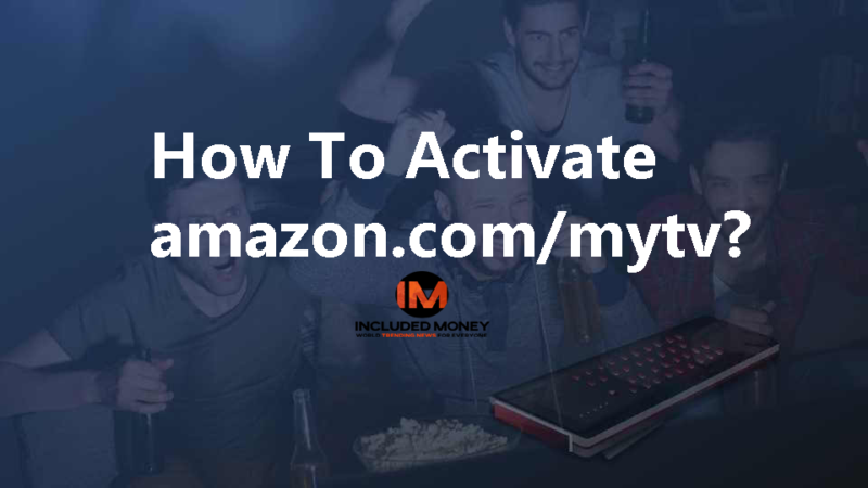 How To Activate amazon.com/mytv?