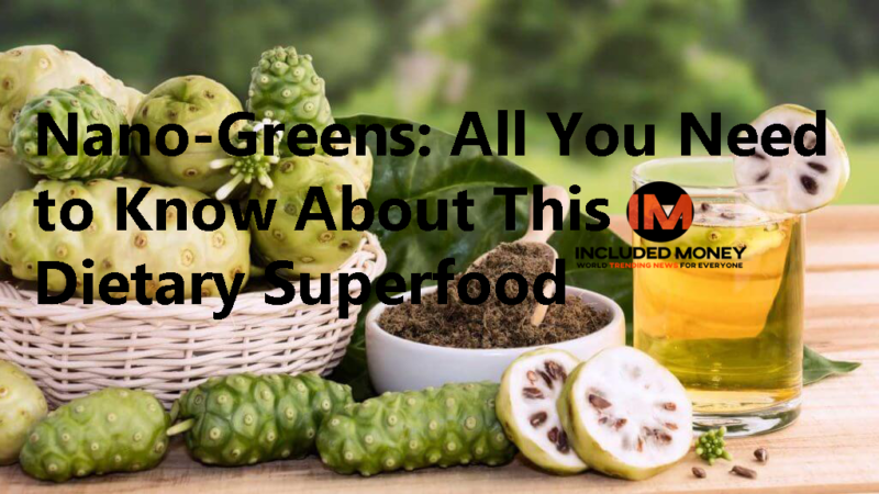 Nano-Greens: All You Need to Know About This Dietary Superfood